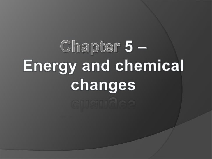 Chapter 5 – <br />Energy and chemical<br />changes<br />