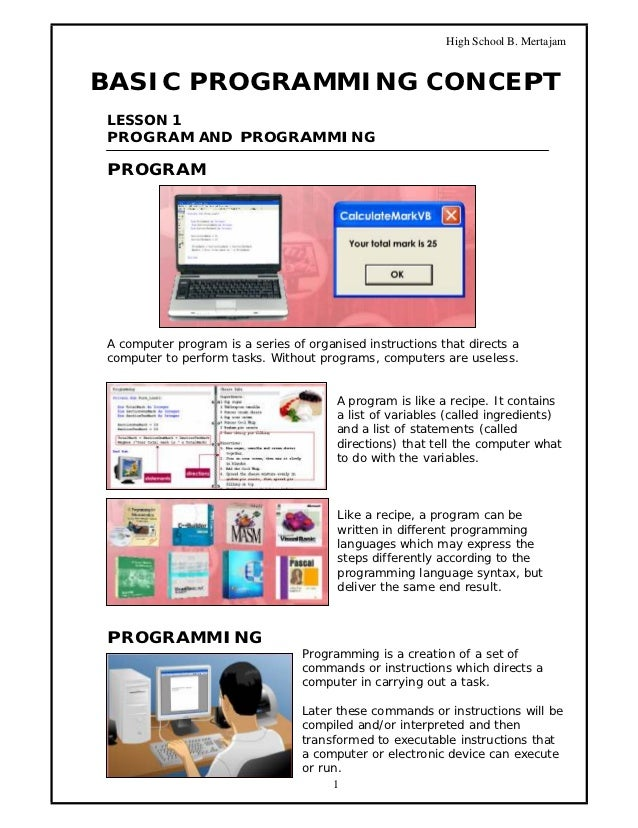 High School B. MertajamBASIC PROGRAMMING CONCEPTLESSON 1PROGRAM AND PROGRAMMINGPROGRAMA computer program is a series of or...
