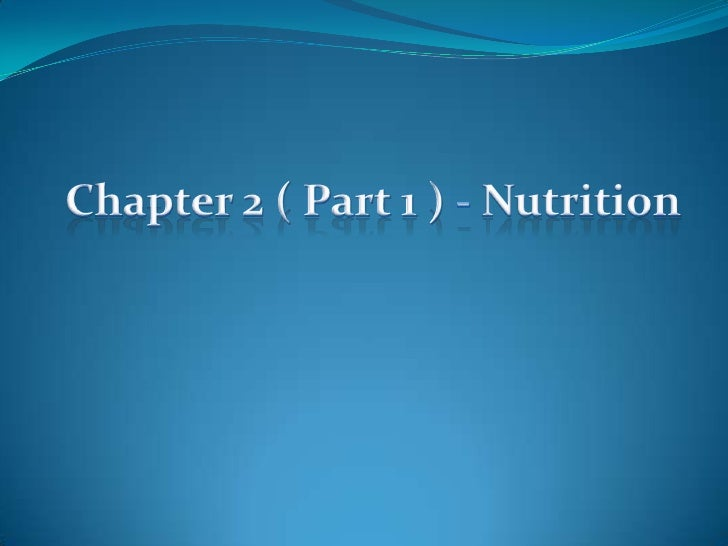 Chapter 2 ( Part 1 ) - Nutrition<br />