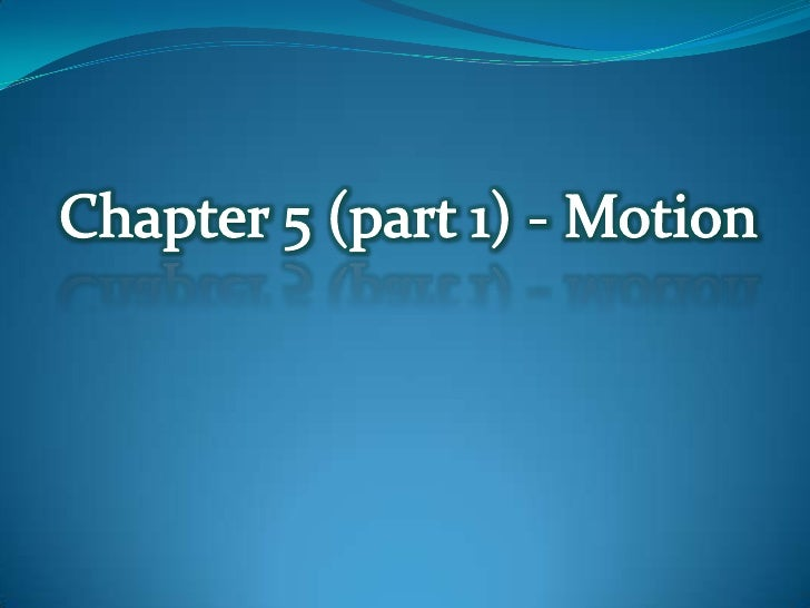 Chapter 5 (part 1) - Motion<br />