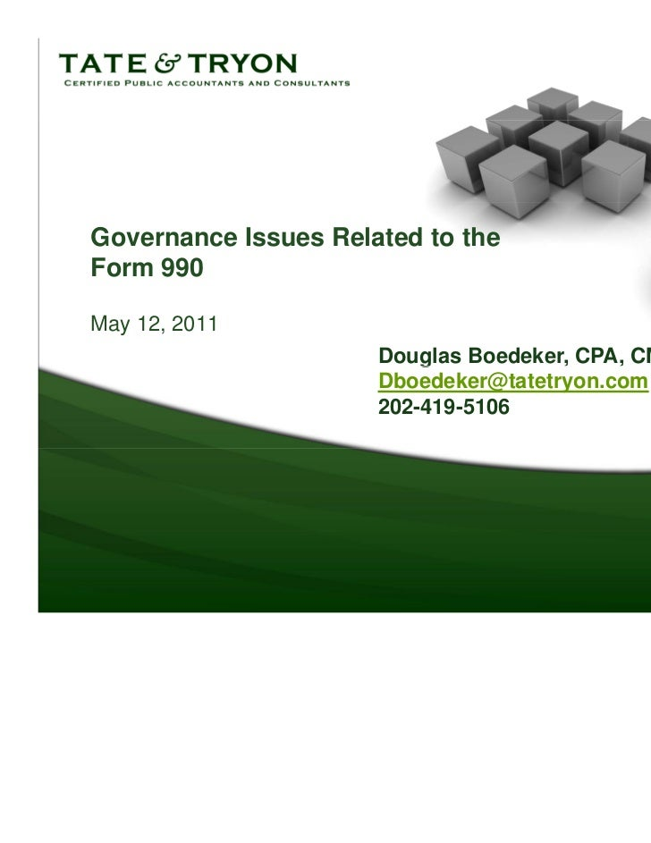 Governance Issues Related to theForm 990May 12, 2011                      Douglas Boedeker, CPA, CMA                      ...