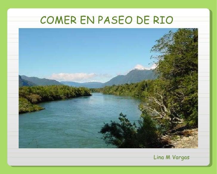 COMER EN PASEO DE RIO Lina M Vargas