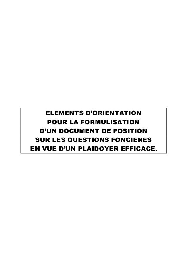 ELEMENTS D'ORIENTATION POUR LA FORMULISATION D'UN DOCUMENT DE POSITION SUR LES QUESTIONS FONCIERES EN VUE D'UN PLAIDOYER E...