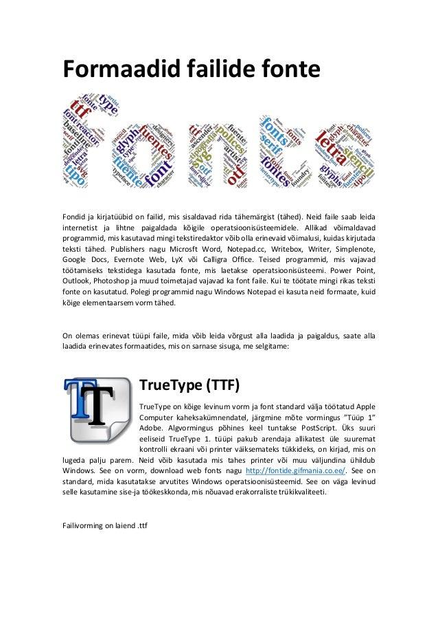 Formaadid failide fonte Fondid ja kirjatüübid on failid, mis sisaldavad rida tähemärgist (tähed). Neid faile saab leida in...