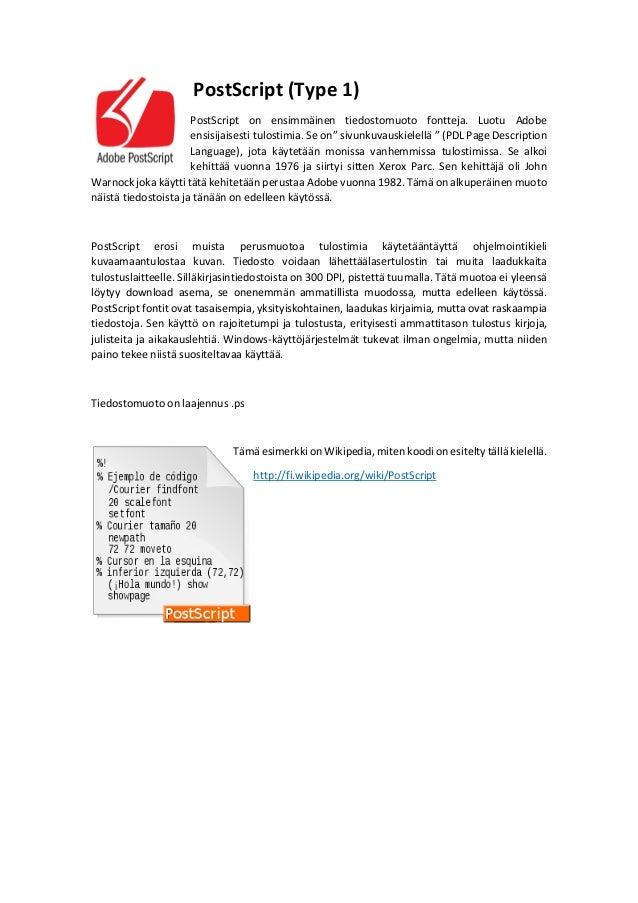 Formaatteja tiedostojen fontteja: TrueType (TTF), PostScript ja OpenType (OTF) Slide 2
