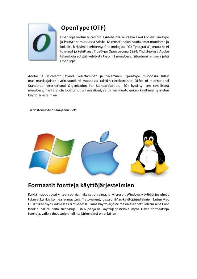 Formaatteja tiedostojen fontteja: TrueType (TTF), PostScript ja OpenType (OTF) Slide 3
