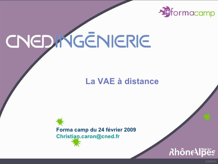 Forma camp du 24 février 2009 [email_address]   La VAE à distance