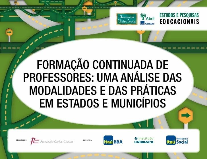 Formação Continuada de      proFessores: uma análise das       modalidades e das prátiCas         em estados e muniCípiosr...