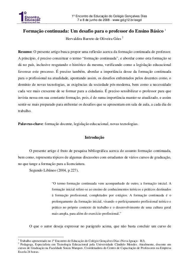 Encontro Educação Colégio Gonçalves Dias 1 o de 1º Encontro de Educação do Colégio Gonçalves Dias 7 e 8 de junho de 2008 -...