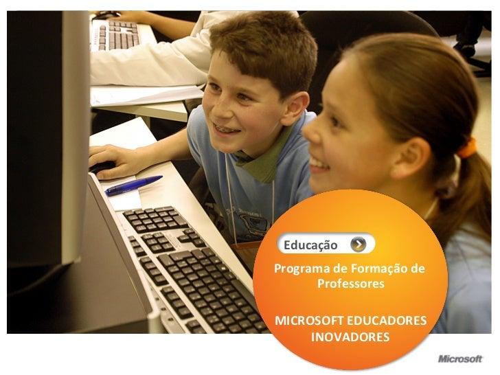 Grow more             Educação                Educação        Programa de Formação de              Professores            ...