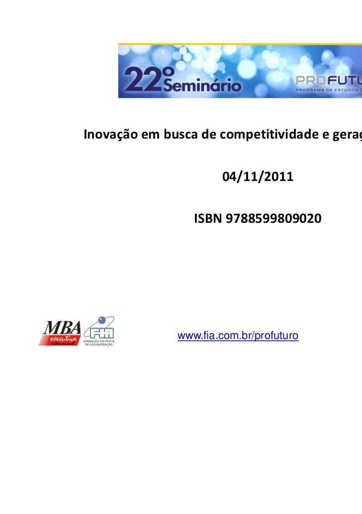 Inovação em busca de competitividade e geração de valor                      04/11/2011                 ISBN 9788599809020...