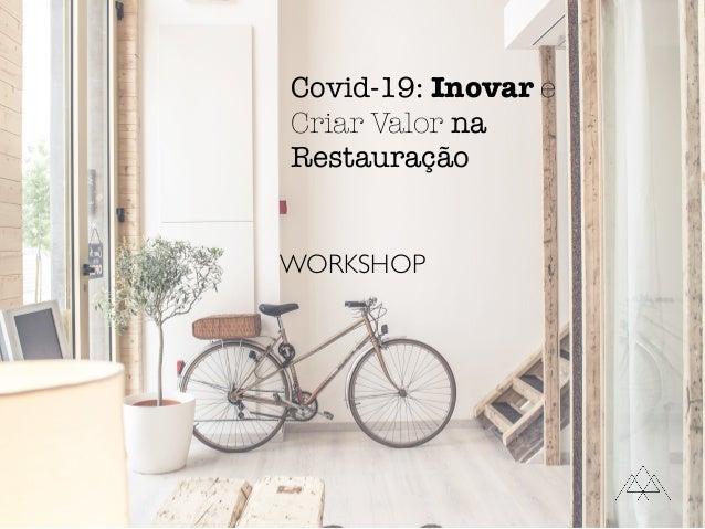 WORKSHOP Covid-19: Inovar e Criar Valor na Restauração