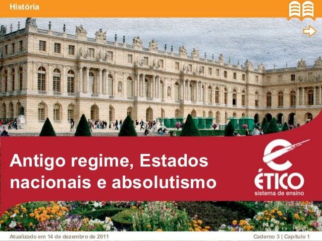 História  Antigo regime, Estados  nacionais e absolutismo  Caderno Atualizado em 14 de dezembro de 2011 3 | Capítulo 1