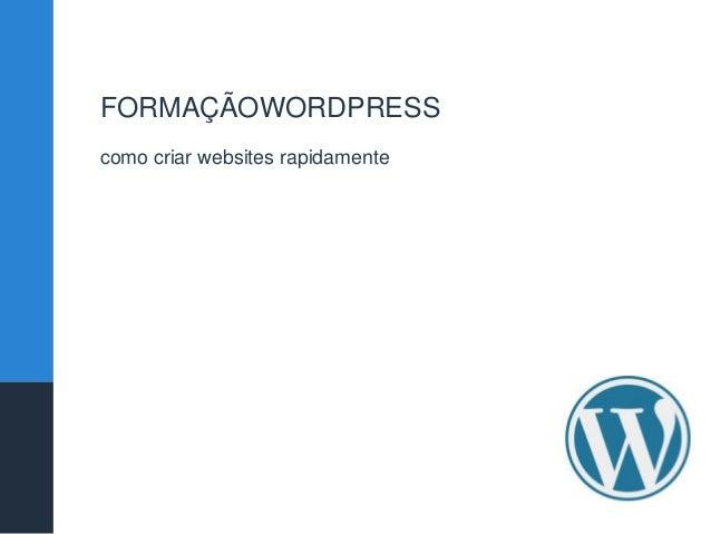 FORMAÇÃOWORDPRESS como criar websites rapidamente