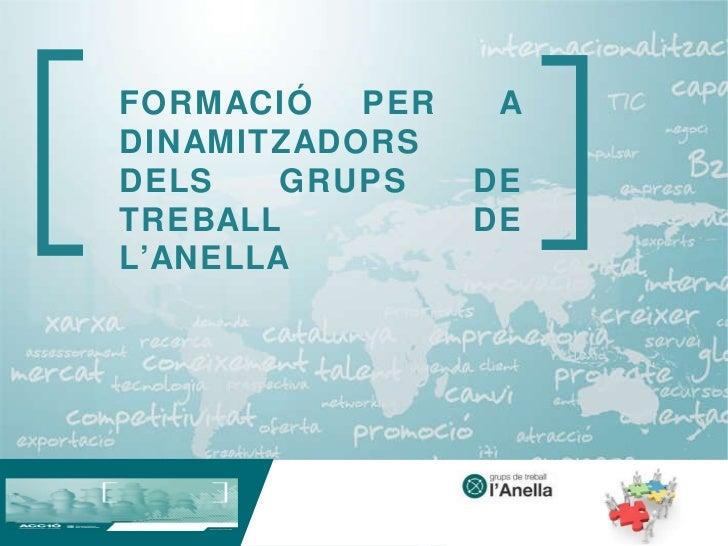 FORMACIÓ PER A DINAMITZADORS DELS GRUPS DE TREBALL DE L'ANELLA