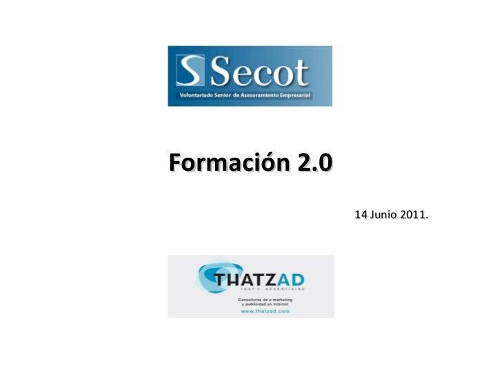 Formación 2.0 14 Junio 2011.