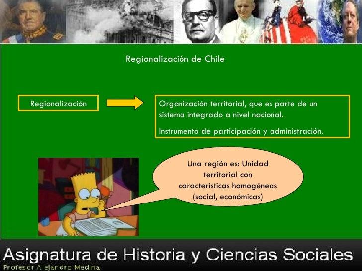 Regionalización de ChileRegionalización           Organización territorial, que es parte de un                          si...