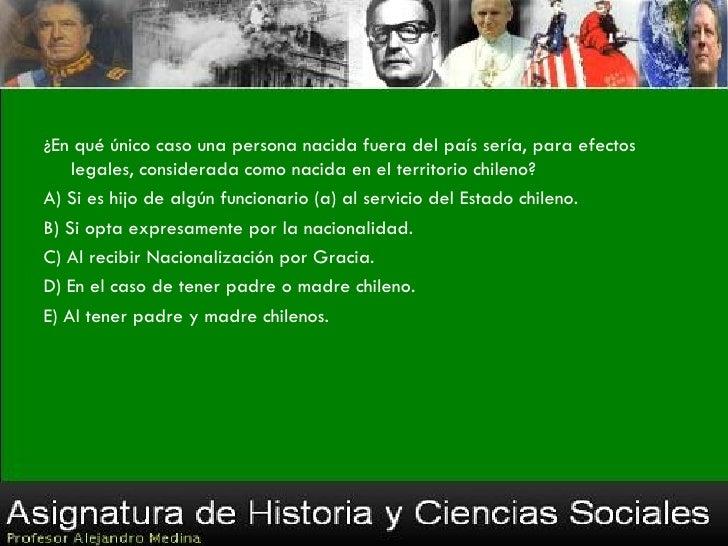 ¿Cuál (es) de la (s) siguiente (s) alternativa (s) es (son)    requisito (s) para ser ciudadano?I. Ser chileno.II. Haber c...