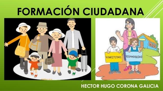 FORMACIÓN CIUDADANA HECTOR HUGO CORONA GALICIA