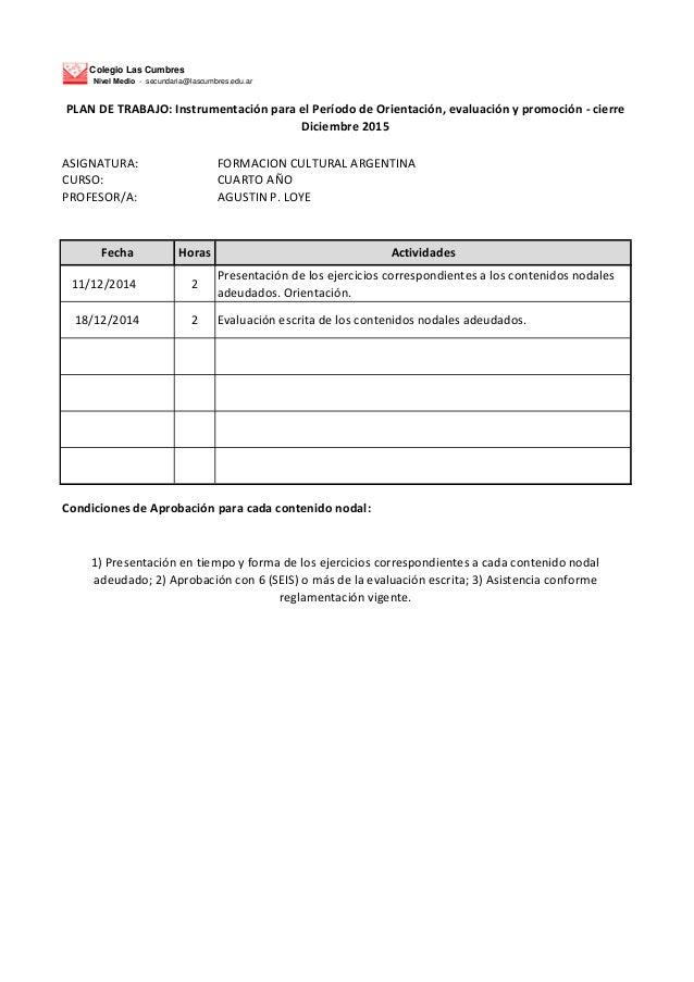 Colegio Las Cumbres Nivel Medio - secundaria@lascumbres.edu.ar ASIGNATURA: FORMACION CULTURAL ARGENTINA CURSO: CUARTO AÑO ...
