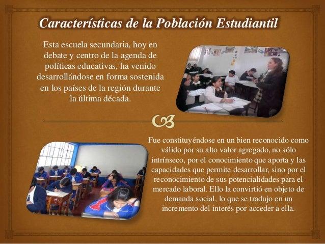 Esta escuela secundaria, hoy en debate y centro de la agenda de políticas educativas, ha venido desarrollándose en forma s...