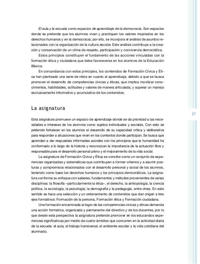 19 Formación Ética La intención de este eje es contribuir a que los alumnos aprecien y asuman un conjunto de valores y nor...