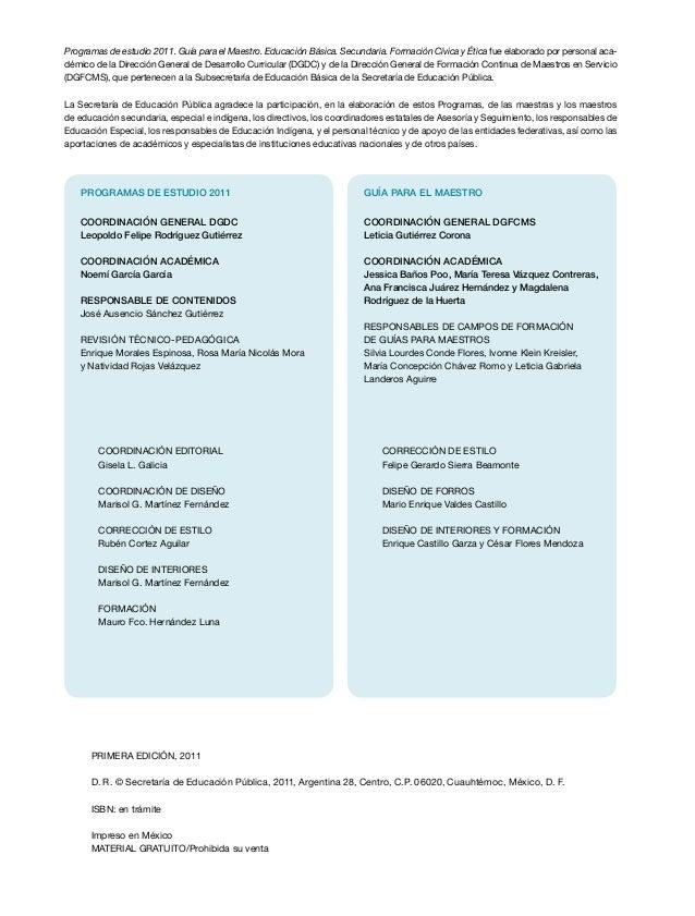 Programas de estudio 2011. Guía para el Maestro. Educación Básica. Secundaria. Formación Cívica y Ética fue elaborado por ...