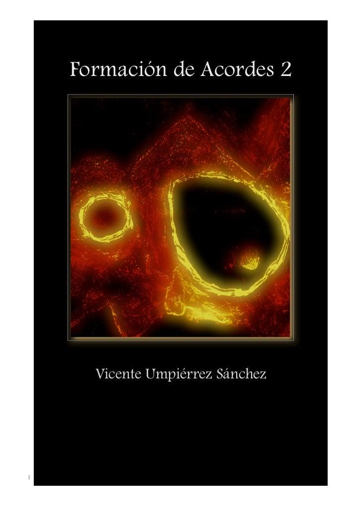 Formación de Acordes 2                     Vicente Umpiérrez SánchezFormación de Acordes 2                    Método de Ed...
