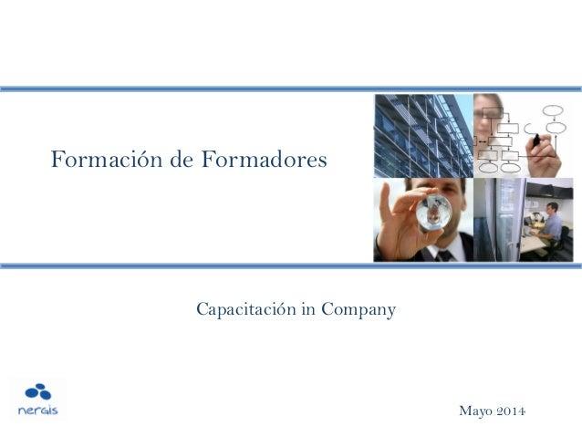 Formación de Formadores Mayo 2014 Capacitación in Company