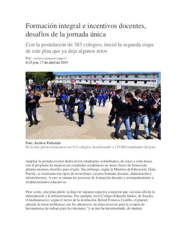 Formación integral e incentivos docentes, desafíos de la jornada única Con la postulación de 383 colegios, inició la segun...