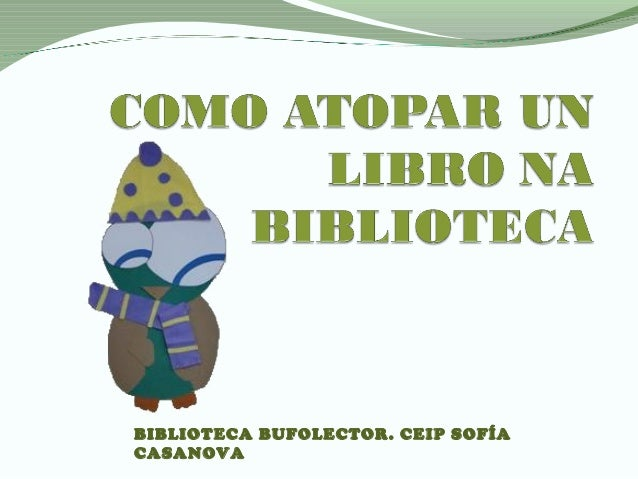 BIBLIOTECA BUFOLECTOR. CEIP SOFÍA CASANOVA