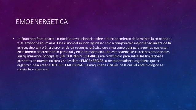 EMOENERGETICA • La Emoenergética aporta un modelo revolucionario sobre el funcionamiento de la mente, la conciencia y las ...