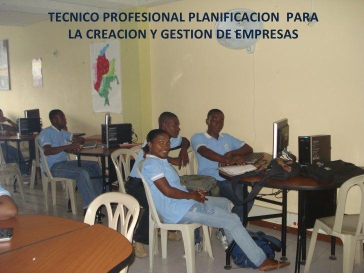 TECNICO PROFESIONAL PLANIFICACION PARA    LA CREACION Y GESTION DE EMPRESAS