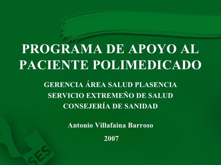 PROGRAMA DE APOYO AL PACIENTE POLIMEDICADO   GERENCIA ÁREA SALUD PLASENCIA SERVICIO EXTREMEÑO DE SALUD CONSEJERÍA DE SANID...