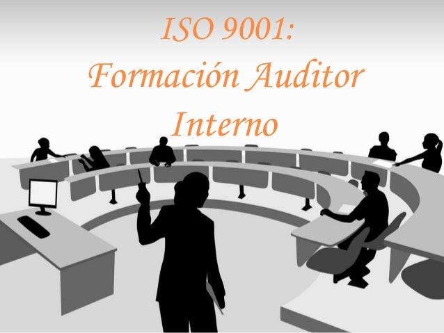 ISO 9001: Formación Auditor Interno