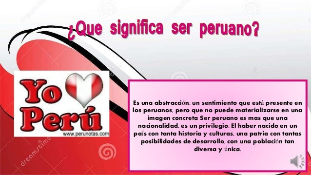 Es una abstracción, un sentimiento que está presente en los peruanos, pero que no puede materializarse en una imagen concr...