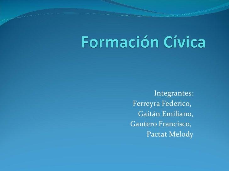 Integrantes: Ferreyra Federico,  Gaitán Emiliano, Gautero Francisco,  Pactat Melody