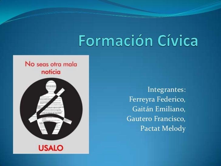 Integrantes:Ferreyra Federico, Gaitán Emiliano,Gautero Francisco,   Pactat Melody