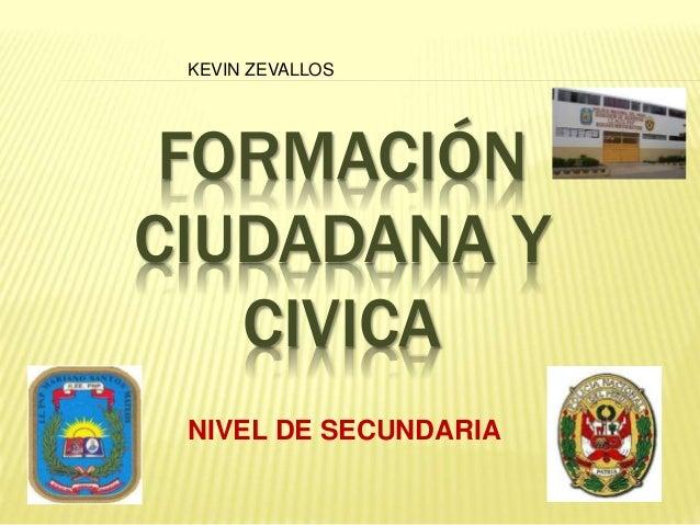 FORMACIÓN CIUDADANA Y CIVICA NIVEL DE SECUNDARIA KEVIN ZEVALLOS