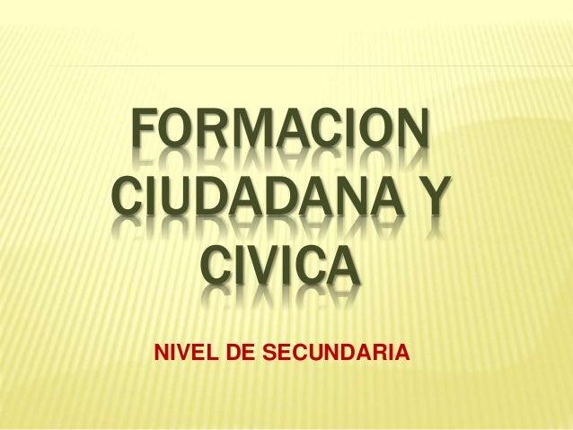 FORMACION CIUDADANA Y CIVICA NIVEL DE SECUNDARIA