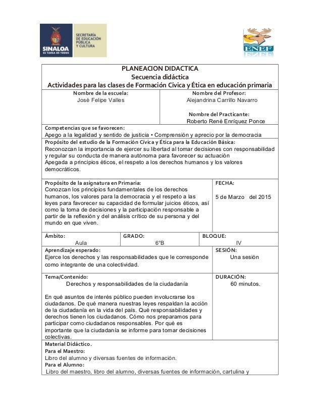 PLANEACION DIDACTICA Secuencia didáctica Actividades para las clases de Formación Cívica y Ética en educación primaria Nom...