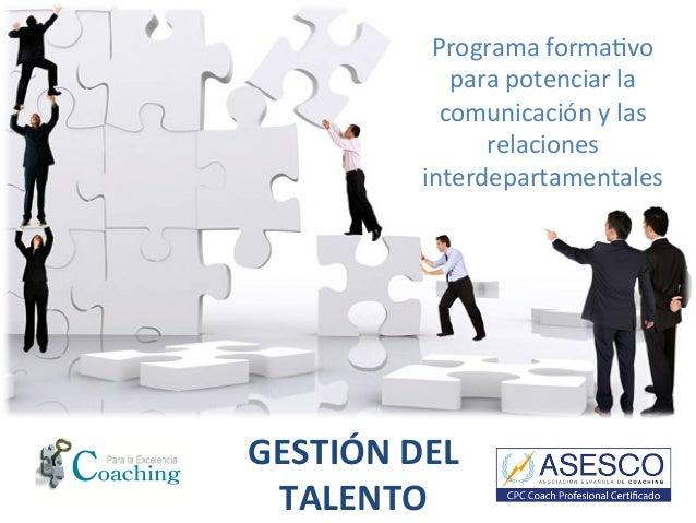 Programa forma)vo para potenciar la comunicación y las relaciones interdepartamentales GESTIÓN DEL ...
