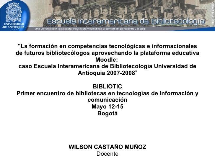 """""""La formación en competencias tecnológicas e informacionales de futuros bibliotecólogos aprovechando la plataforma ed..."""