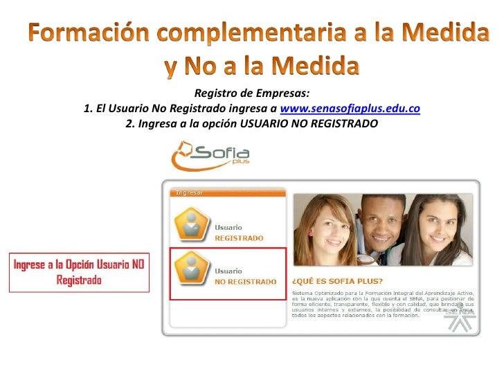 Formación complementaria a la Medida <br />y No a la Medida<br />Registro de Empresas:<br />El Usuario No Registrado ingre...