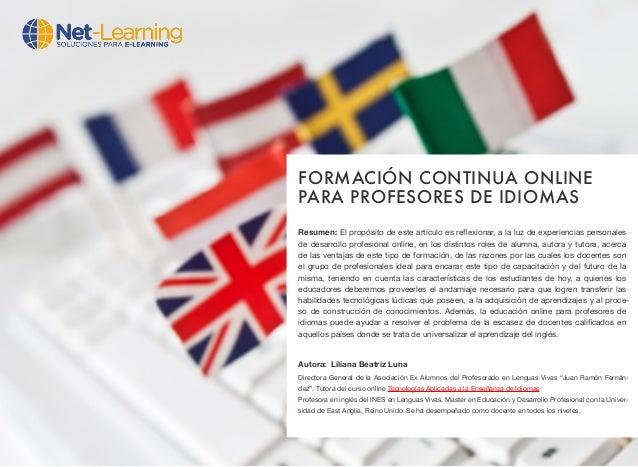 FORMACIÓN CONTINUA ONLINE PARA PROFESORES DE IDIOMAS Resumen: El propósito de este artículo es reflexionar, a la luz de exp...