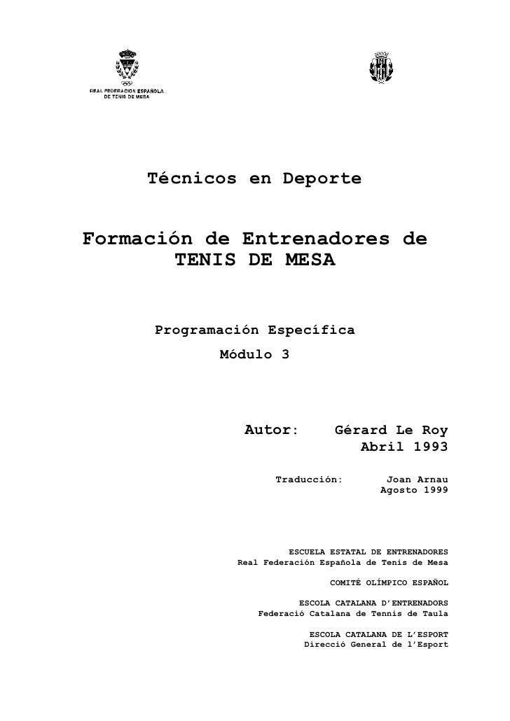 Técnicos en Deporte   Formación de Entrenadores de         TENIS DE MESA        Programación Específica             Módulo...