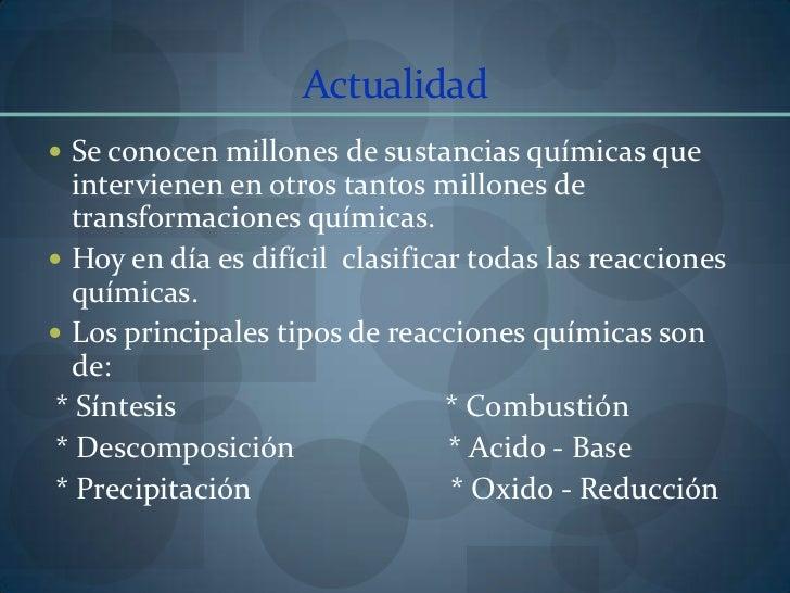 Actualidad<br />Se conocen millones de sustancias químicas que intervienen en otros tantos millones de transformaciones qu...