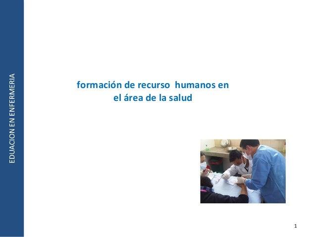 1 formación de recurso humanos en el área de la salud
