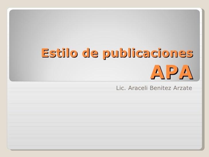 Estilo de publicaciones  APA Lic. Araceli Benitez Arzate