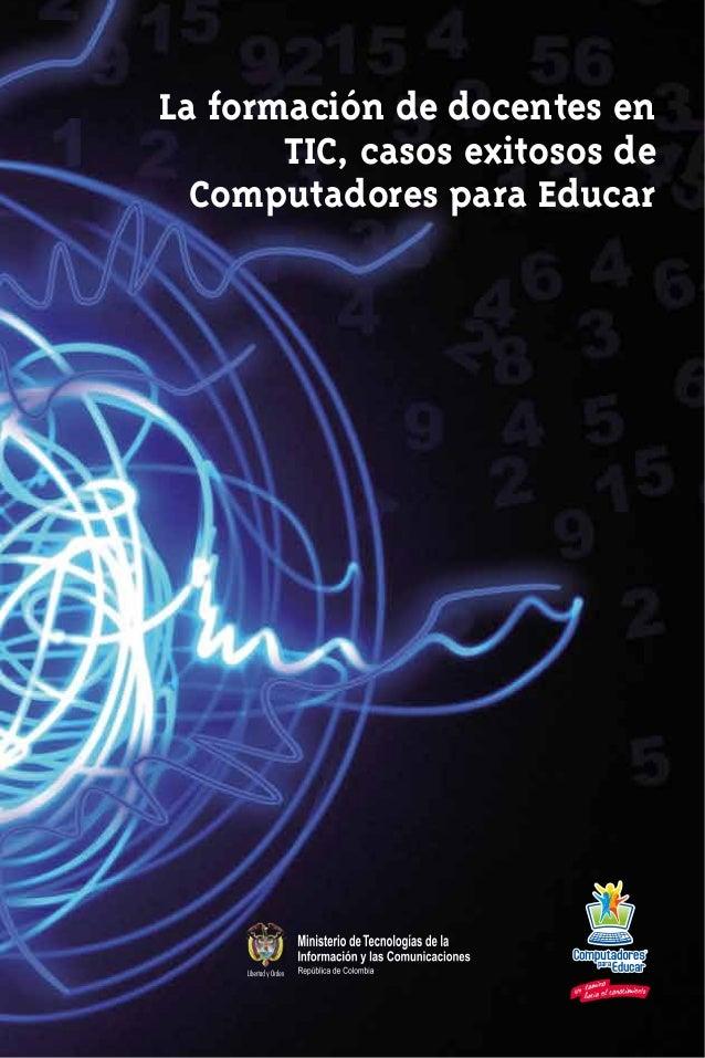 La formación de docentes en       TIC, casos exitosos de  Computadores para Educar